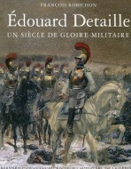 Un siecle de Gloire militaire. E.Detaille