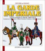 La garde imperiale 4. Les troupes a cheval 1804-1815 N8