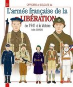 L'armee francaise de la liberation de 1941 a la Victoire. N20