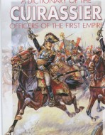 A Dictionery of the Cuirassier officers of the first Empire