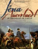IÉNA, AUERSTAEDT LE TRIOMPHE DE L'AIGLE