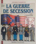 La guerre de secession. L'infanterie. N1