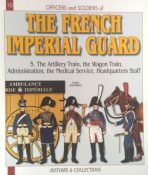 The frenche imperial guard. The artillery train, the wagon train, administration, the medical service, headquarters staff. N10