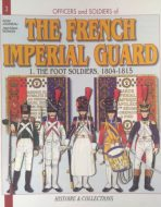 The frenche imperial guard. The foot soldiers, 1804-1815. N3