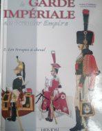 La garde imperiale du Premier Empire. 2. Les troupes a cheval
